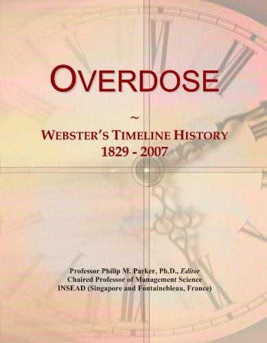 Overdose: Webster's Timeline History, 1829 - 2007