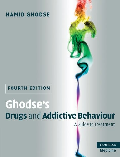 Ghodse's Drugs and Addictive Behaviour: A Guide to Treatment