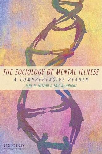 The Sociology of Mental Illness: A Comprehensive Reader