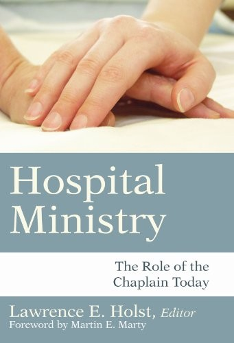 Hospital Ministry: The Role of the Chaplain Today