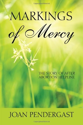 Markings of Mercy: The Story of After Abortion Helpline