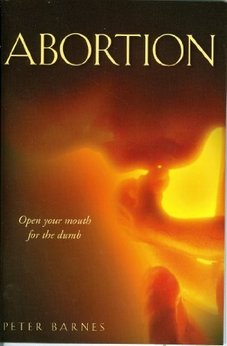 Abortion - Open Your Mouth for the Dumb