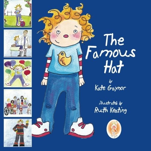 The Famous Hat - A story book to help children with childhood cancer to prepare for treatment, namely chemotherapy, and losing their hair. (Special Stories Series 1) (Volume 1)