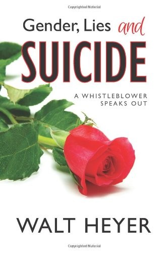 Gender, Lies and Suicide: A Whistleblower Speaks Out