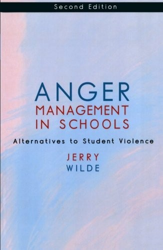 Anger Management in Schools: Alternatives to Student Violence