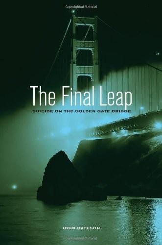 The Final Leap: Suicide on the Golden Gate Bridge