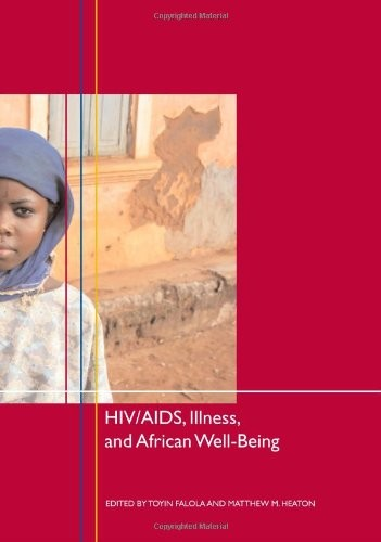 HIV/AIDS, Illness, and African Well-Being (Rochester Studies in African History and the Diaspora)