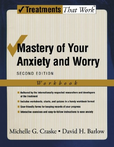 Mastery of Your Anxiety and Worry: Workbook (Treatments That Work)