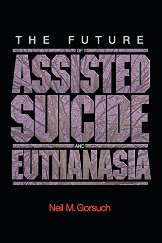 The Future of Assisted Suicide and Euthanasia (New Forum Books)