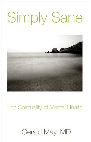 Simply Sane: The Spirituality of Mental Health