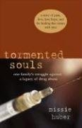 Tormented Souls: One Family's Struggle Against a Legacy of Drug Abuse
