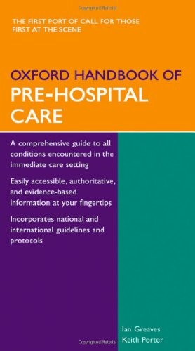 Oxford Handbook of Pre-Hospital Care (Oxford Handbooks Series)