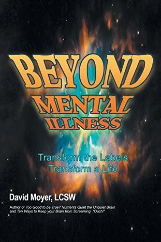Beyond Mental Illness: Transform the Labels Transform a Life