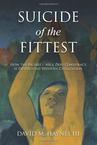Suicide of the Fittest: How the Frisbee/Milkdud Conspiracy is Destroying Western Civlization