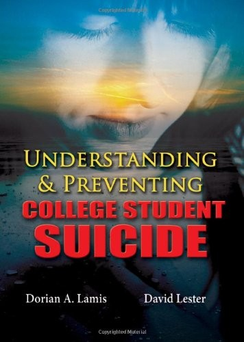 Understanding and Preventing College Student Suicide