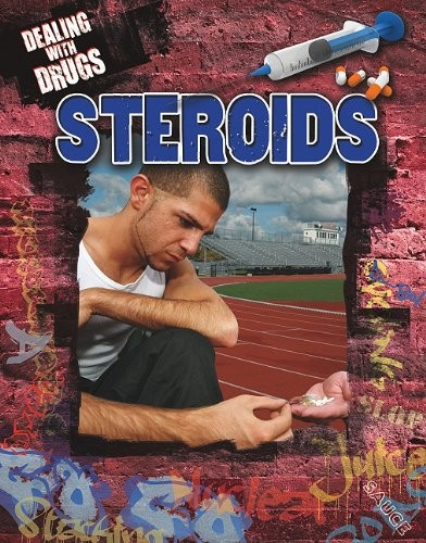 Steroids (Dealing with Drugs)
