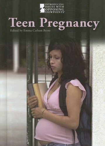 Teen Pregnancy (Introducing Issues with Opposing Viewpoints)