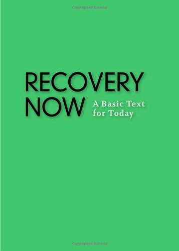 Recovery Now: A Basic Text for Today