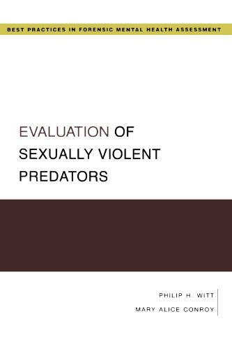 Evaluation of Sexually Violent Predators (Best Practices in Forensic Mental Health Assessment)