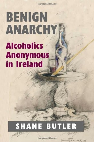 Benign Anarchy: Alcoholics Anonymous in Ireland