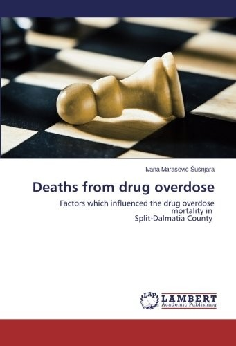 Deaths from drug overdose: Factors which influenced the drug overdose mortality in   Split-Dalmatia County