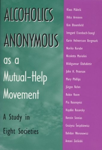 Alcoholics Anonymous As A Mutual-Help: A Study In Eight Societies