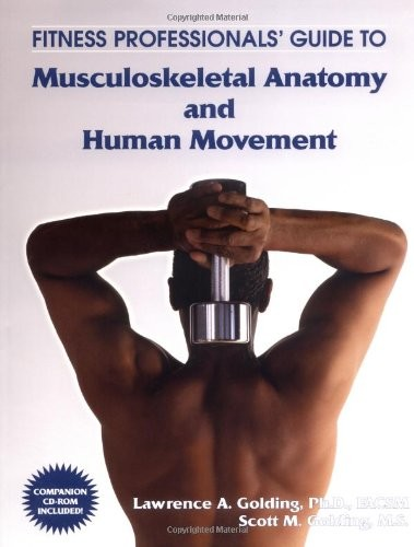 Fitness Professionals' Guide to Musculoskeletal Anatomy and Human Movement