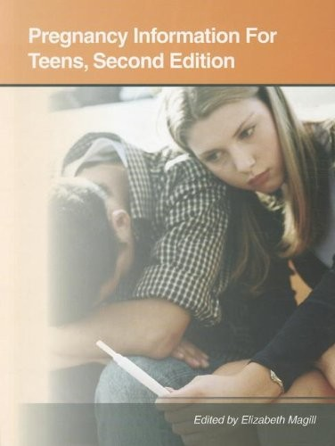 Pregnancy Information for Teens: Health Tips About Teen Pregnancy and Teen Parenting Including Facts About Prenatal Care, Pregnancy Complications, ... Postpartum Care, (Teen Health Series)