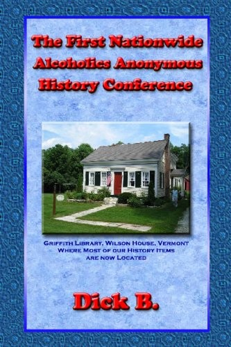 The First Nationwide Alcoholics Anonymous History Conference, 2d ed.