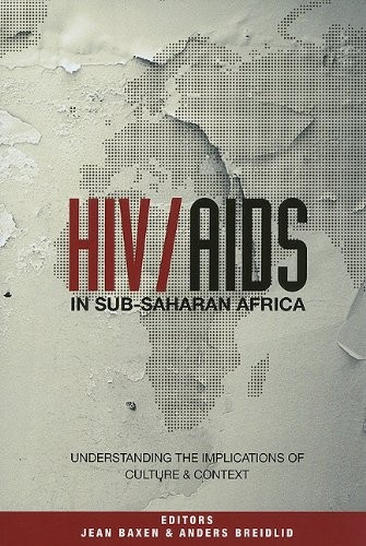HIV/AIDS in Sub-Saharan Africa: Understanding the Implications of Culture and Context