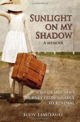 Sunlight On My Shadow: My Secret Teen Pregnancy in the Sixties