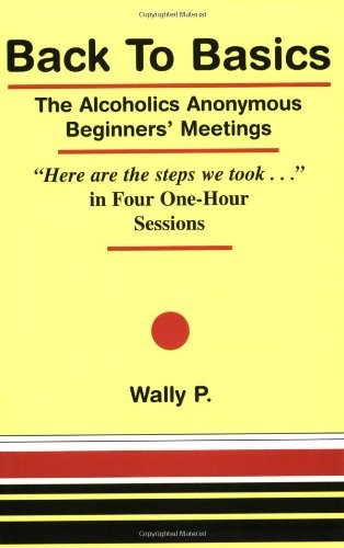 Back To Basics - The Alcoholics Anonymous Beginners Meetings