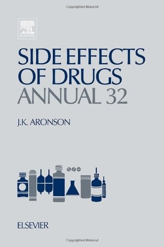 Side Effects of Drugs Annual, Volume 32: A worldwide yearly survey of new data and trends in adverse drug reactions (Side Effects of Drugs Annual: A Worldwide Yearly Survey of New Data)
