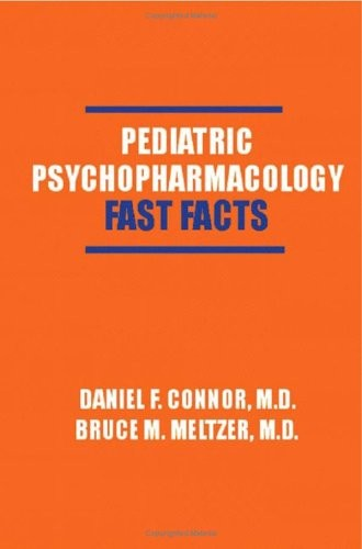 Pediatric Psychopharmacology: Fast Facts (Fast Facts)