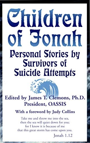 Children of Jonah: Personal Stories by Survivors of Suicide Attempts (Capital Cares)