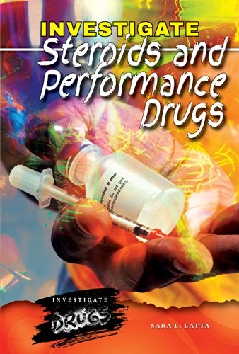 Investigate Steroids and Performance Drugs (Investigate Drugs)