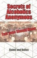Secrets of Alcoholics Anonymous Everyone Should Know