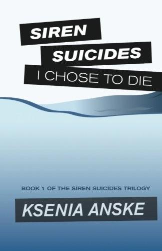 I Chose to Die (Siren Suicides) (Volume 1)