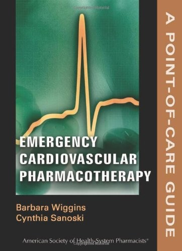 Emergency Cardiovascular Pharmacotherapy: A Point-of-Care Guide (Point-of-Care Guides)