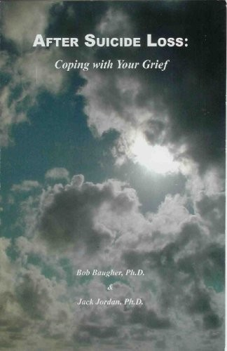 After Suicide Loss: Coping with Your Grief
