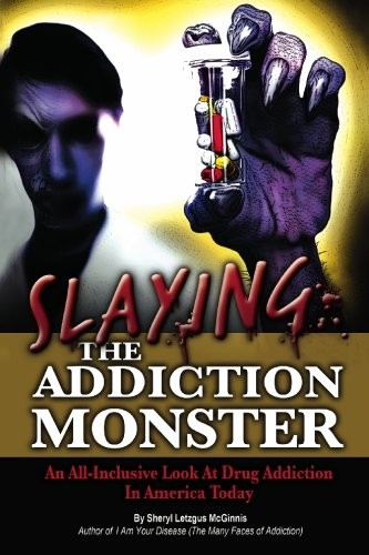 Slaying the Addiction Monster: An All-Inclusive Look at Drug Addiction in America Today