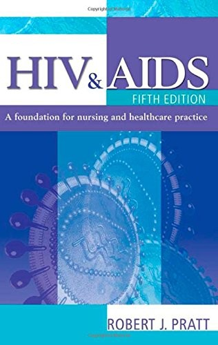 HIV & AIDS, 5Ed: a foundation for nursing and healthcare practice (Arnold Publication)