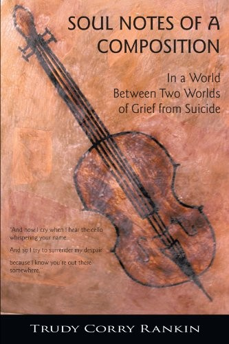 Soul Notes of a Composition: In a World Between Two Worlds of Grief from Suicide