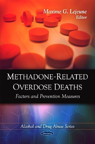 Methadone-related Overdose Deaths: Factors and Prevention Measures (Alcohol and Drug Abuse)