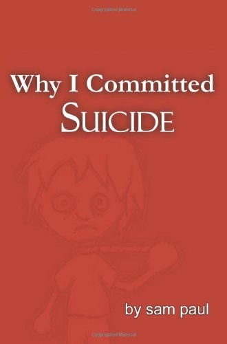Why I Committed Suicide
